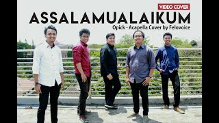 Assalamualaikum - Opick (Acapella Cover by Felovoice)