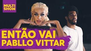Baixar Coreografia de Então Vai | Pabllo Vittar | Dancing Queens | Música Multishow