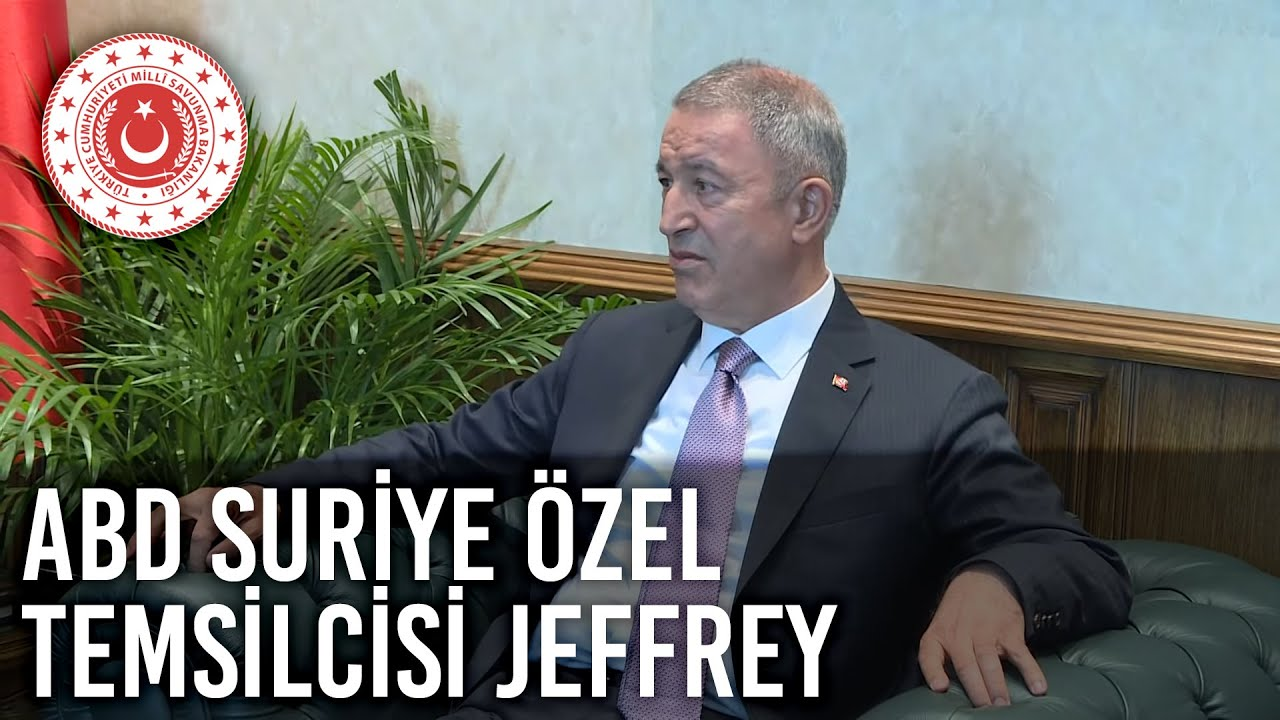 Bakan Akar'ın ABD Suriye Özel Temsilcisi Jeffrey'i kabulü