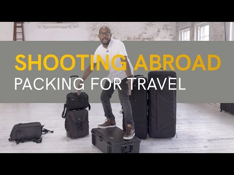 Shooting Abroad - Packing Camera Equipment For Travel