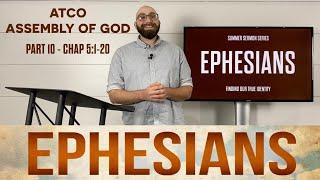 Sunday, August 8, 2021: Ephesians, Part 10, Chapter 5:1-20