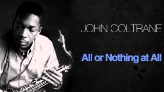 John Coltrane - All Or Nothing At All