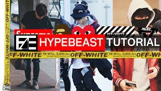 How to | Dress Like a Hypebeast
