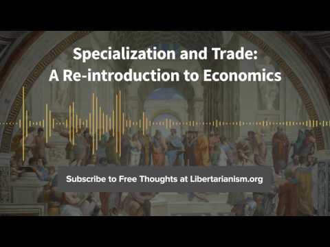 Episode 142: Specialization and Trade: A Re-introduction to