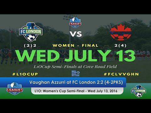 2016/07/13 - L1O Cup Semi Final - Vaughan Azzurri at FC London (Women