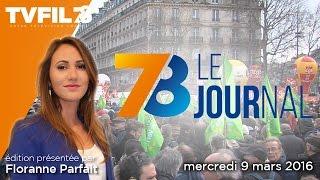 7/8 Le journal – Edition du mercredi 9 mars 2016