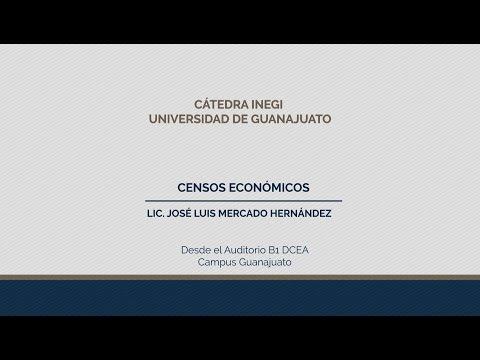Conferencias INEGI UG Censos Económicos por el Lic. José Luis Mercado Hernández