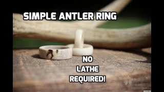 Deer Antler Ring How-To (No Lathe Required!)