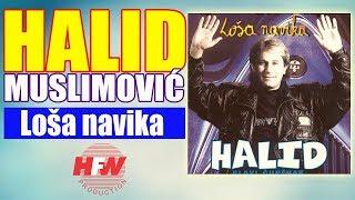 Halid Muslimovic - Losa navika - (Audio 1997) HD