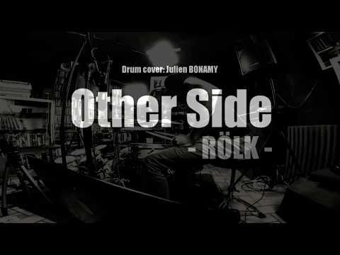 Other side - RÖLK -  drum cover julien bonamy fuck you baby love shouldn t hurt