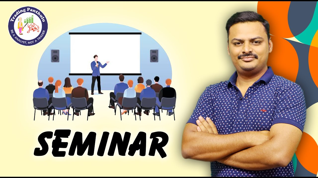 Seminar | Thanks for Well Wishes | Complete Details about Seminars | Trading Panthulu |