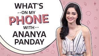 What's On My Phone with Ananya Panday | Pinkvilla | Bollywood | Lifestyle