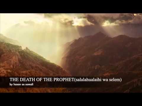 The Death Of The Prophet Salahu Alaihi Wa Salem MUST HEAR!