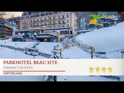 Parkhotel Beau Site - Zermatt Hotels, Switzerland
