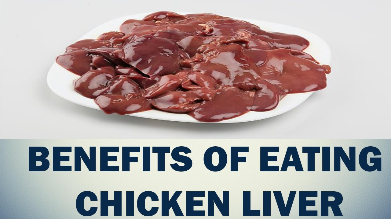 Benefits Of Eating Chicken Liver Chicken Liver Nutritional Benefits Liver Benefits Youtube