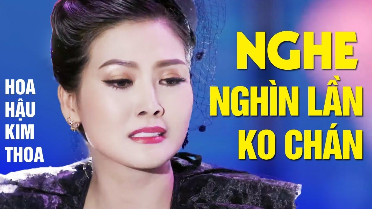 NGHE 1000 LẦN KHÔNG CHÁN - Hoa Hậu Kim Thoa Tuyển Chọn Lk Nhạc Vàng Chấn Động Con Tim