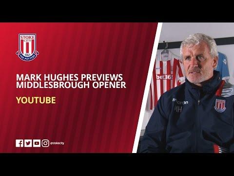 Mark Hughes Previews Middlesbrough Opener