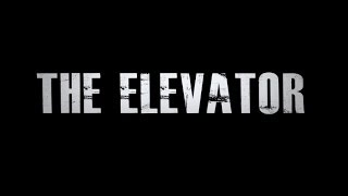 """The Elevator"" official trailer"