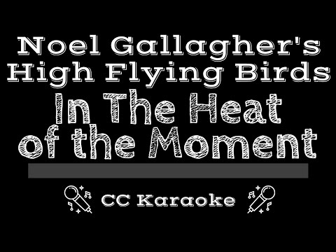 Noel Gallagher's High Flying Birds   In the Heat of the Moment CC Karaoke Instrumental