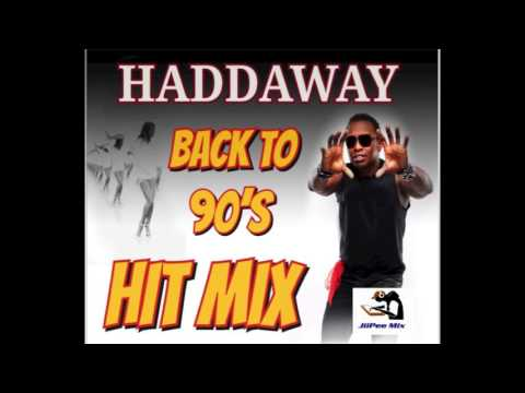 Haddaway Back To 90's  Hit Mix