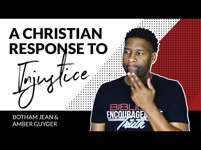 Botham Jean and Amber Guyger: A Christian Response to Injustice