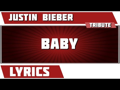 Baby - Justin Bieber tribute - Lyrics