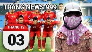 TRẮNG NEWS 999 - Vé xem trận Việt Nam...phải làm thế nào mới mua được  - 03/12/2016