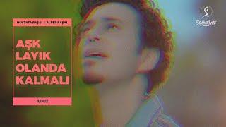 Buray - Aşk Layık Olanda Kalmalı (Alper Başal & Mustafa Başal Remix) Resimi