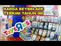 HARGA BEYBLADE ORIGINAL TAKARA TOMY TERKINI TAHUN INI | DI TOY R US | PAK CHU CHANNEL