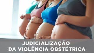 Judicialização da violência obstétrica
