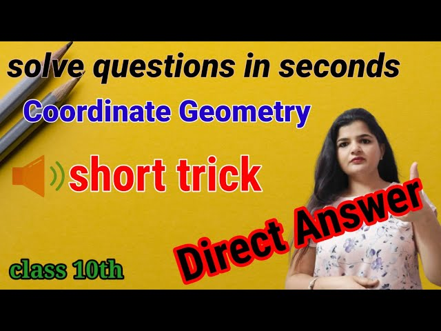 Class 10 short trick Coordinate Geometry | fastest solution in less time | Best way to solve ques