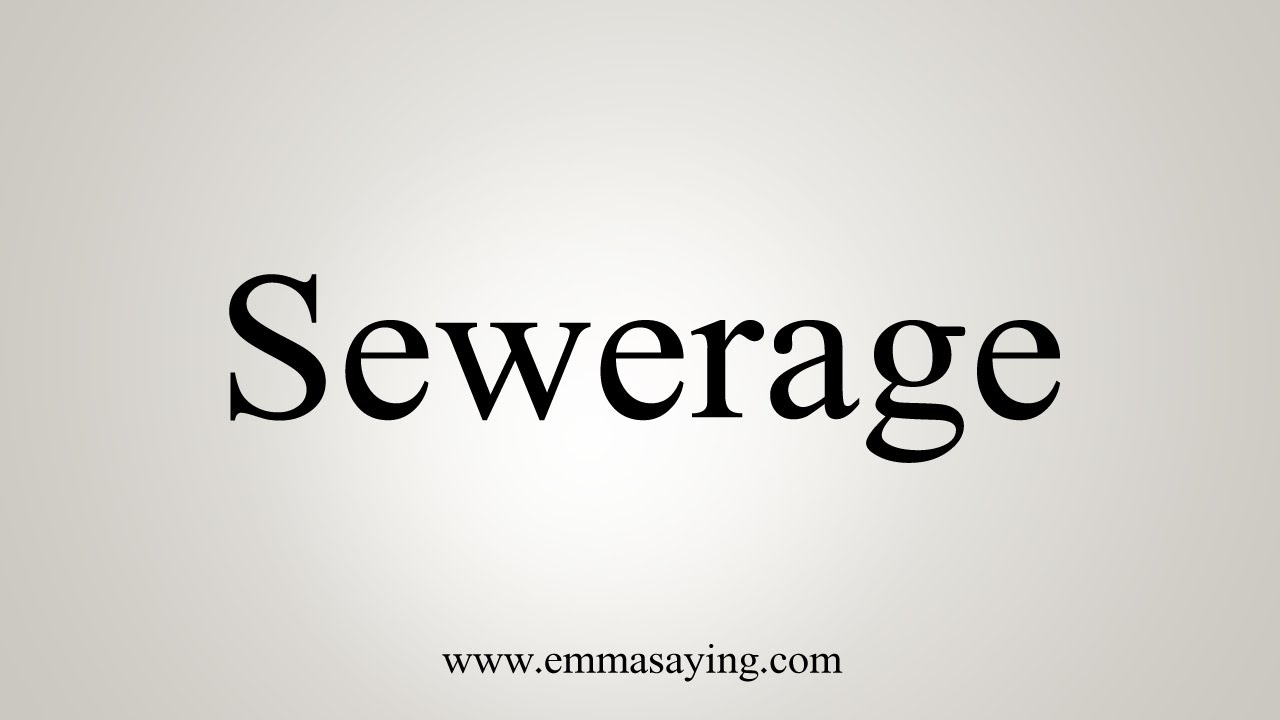 How To Say Sewerage