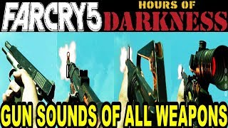 Far Cry 5 Hours Of Darkness - Gun Sounds Of All Weapons