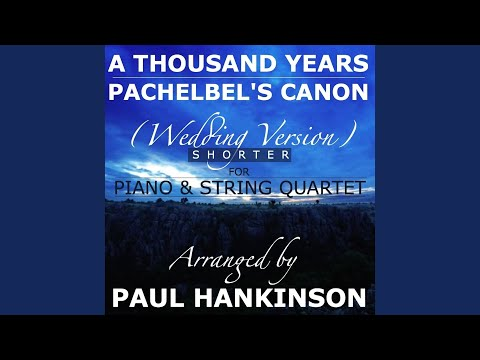 A Thousand Years  Pachelbel&39;s Canon Shorter Wedding