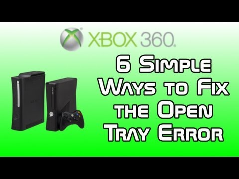 6 Simple Ways to Fix the Open Tray Error - For Regular Xbox 360 and Elite
