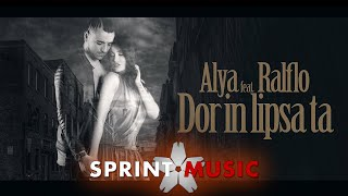 Alya feat. Ralflo - Dor In Lipsa Ta Single Oficial