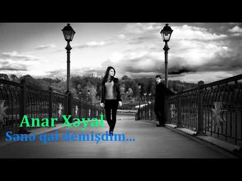 Anar Xeyal - Sene qal demisdim
