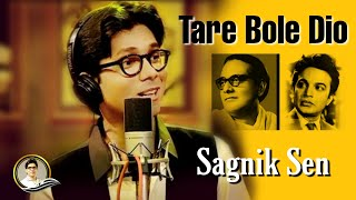 Tare Bole Diyo - Sagnik Sen ( The Legends)