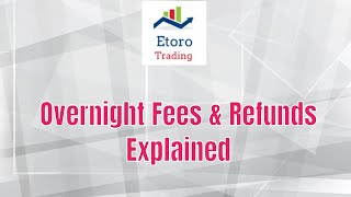 eToro Overnight Fees and Refunds Explained | Add More To Your Profits Not Losses