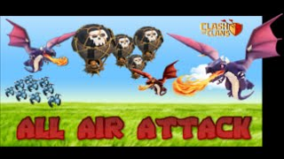 Clash of Clans ALL AIR ATTACK ! An All Air Raid with Dragons, Minions, and Balloons