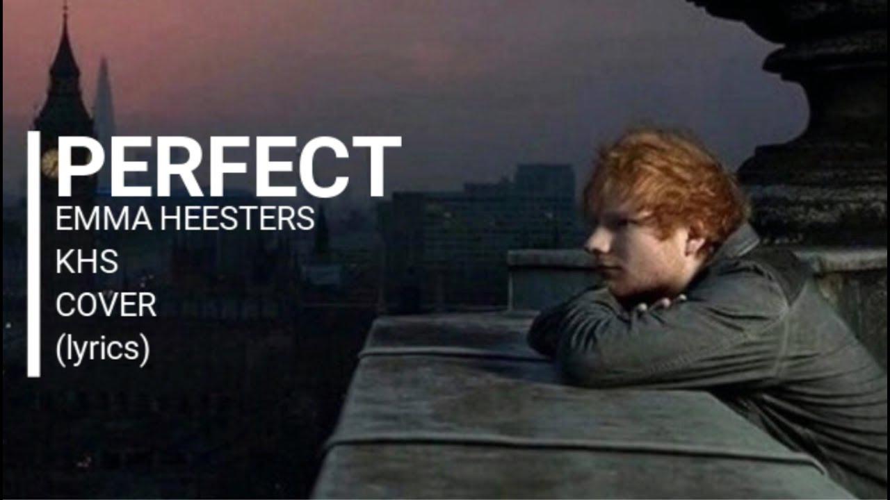 Perfect Ed Sheeran Emma Heesters Khs Cover Lyrics