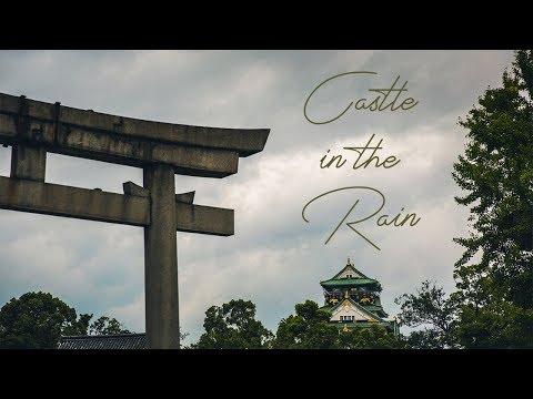 Japan Vibes - Osaka Castle in the Rain