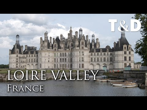 Loire Valley - France Best PLace - Travel & Discover