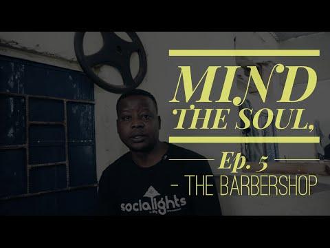MIND THE SOUL, Ep. 5 I  The Barbershop