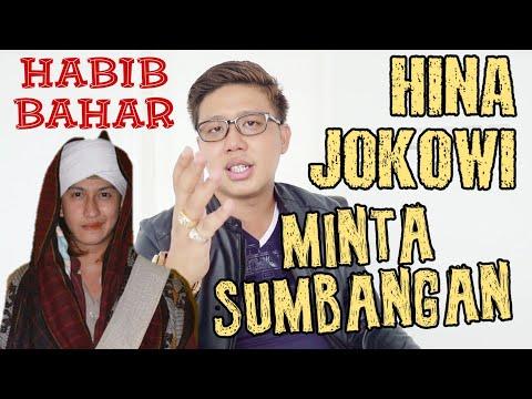 HABIB BAHAR HINA JOKOWI ! UJUNGNYA MINTA SUMBANGAN ?