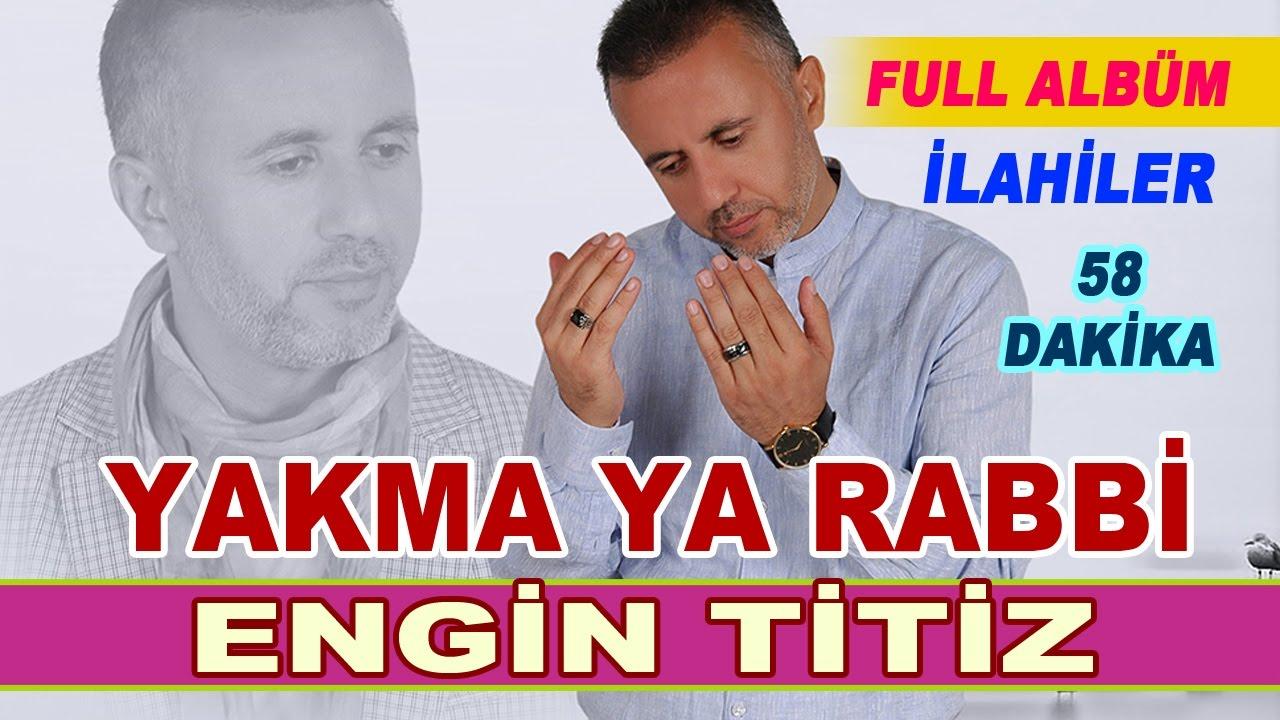 engin titiz yakma yarabbi mp3