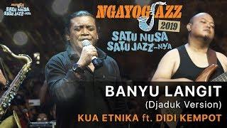 Banyu Langit (Djaduk Version) KUA ETNIKA ft. Didi Kempot - NGAYOGJAZZ 2019