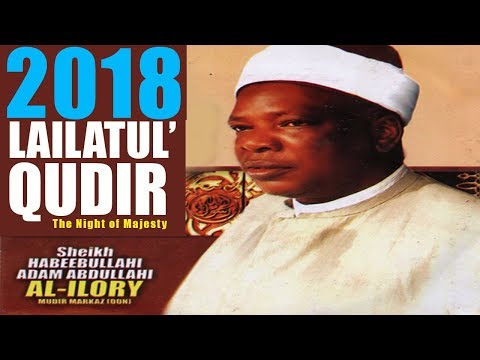 MARKAZ AGEGE 2018 LAILATUL QODIR PART 1 - Sheikh Habibullahi Adam Al Ilory R T A thumbnail