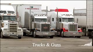 """""""Trucks & Guns"""""""