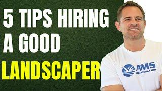 5 Tips On Hiring a Good Landscaper